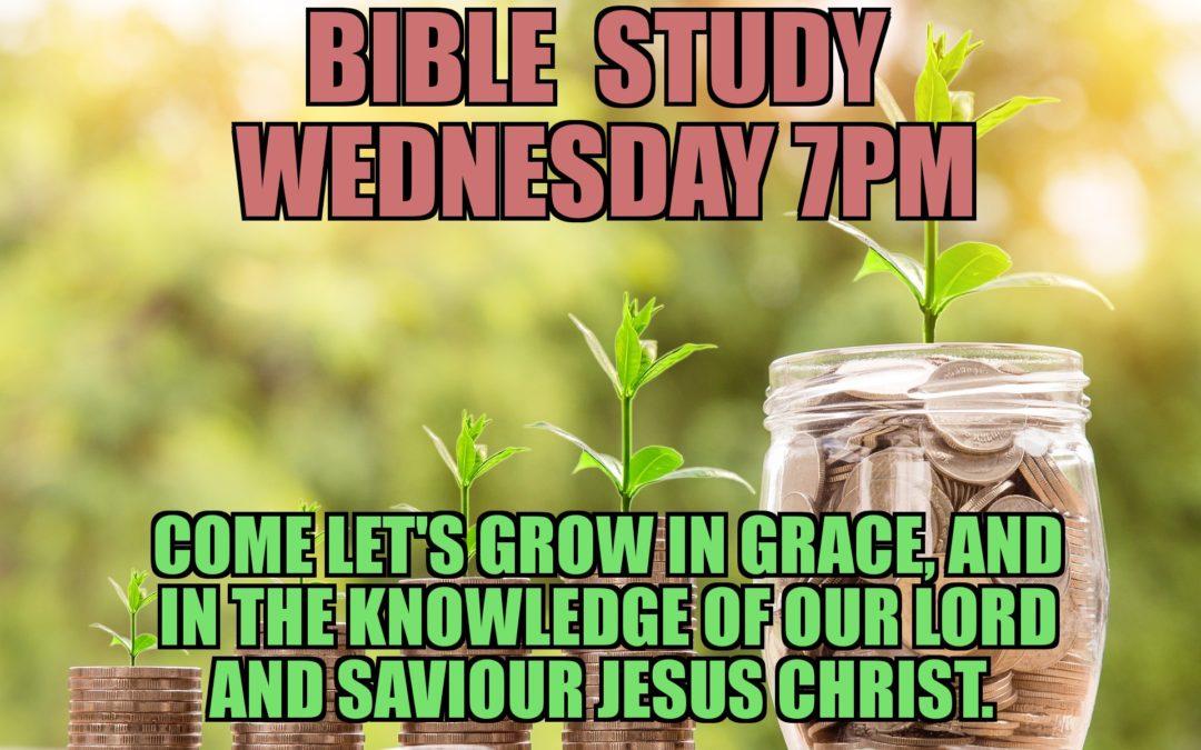 BIBLE  STUDY  WEDNESDAYS  7 pm
