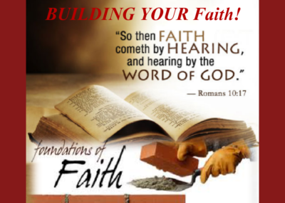 BIBLE  STUDY  WEDNESDAYS  7 pm   Subject: BUILDING YOUR FAITH!